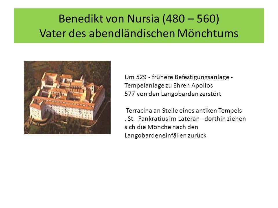Benedikt von Nursia (480 – 560) Vater des abendländischen Mönchtums Um 529 - frühere Befestigungsanlage - Tempelanlage zu Ehren Apollos 577 von den Langobarden zerstört Terracina an Stelle eines antiken Tempels.