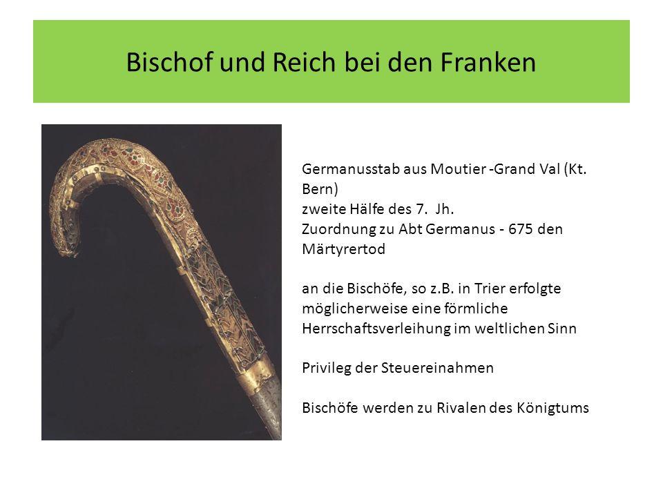 Bischof und Reich bei den Franken Germanusstab aus Moutier -Grand Val (Kt.