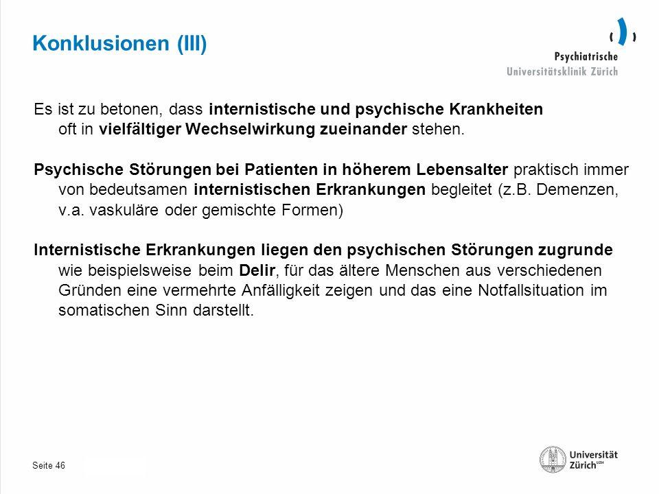 Seite 30.10.2013 Konklusionen (III) Es ist zu betonen, dass internistische und psychische Krankheiten oft in vielfältiger Wechselwirkung zueinander stehen.
