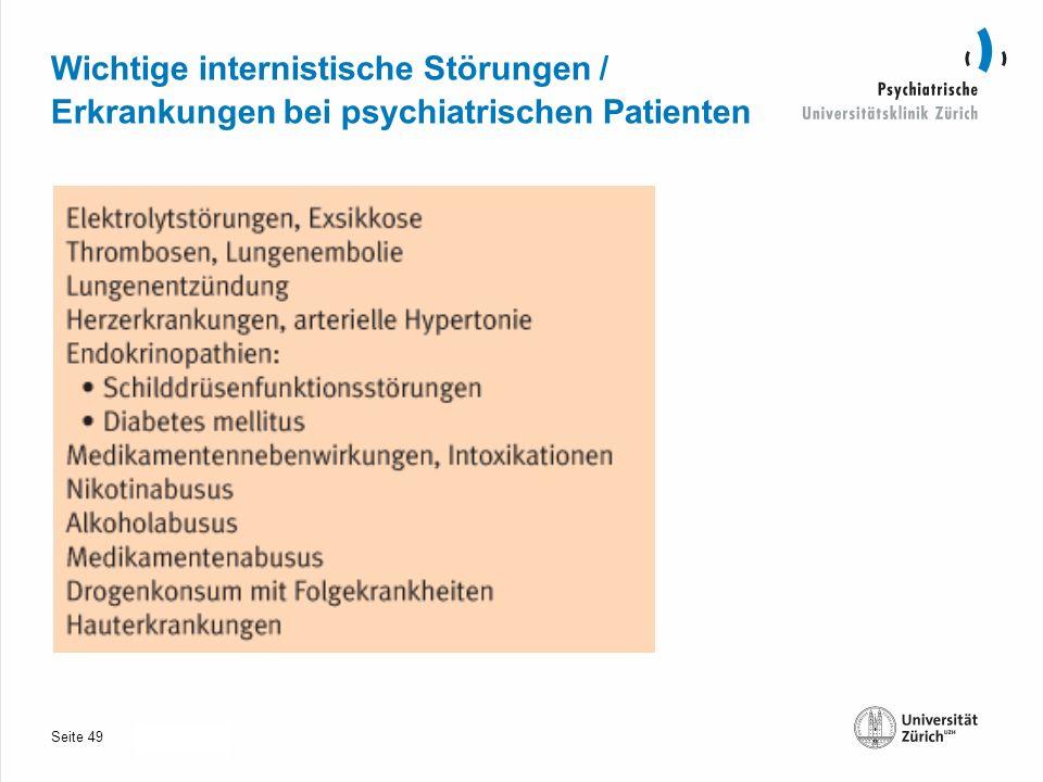 Seite 30.10.2013 Wichtige internistische Störungen / Erkrankungen bei psychiatrischen Patienten 49