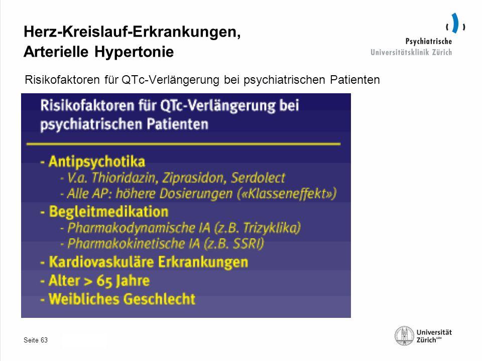 Seite 30.10.2013 Herz-Kreislauf-Erkrankungen, Arterielle Hypertonie Risikofaktoren für QTc-Verlängerung bei psychiatrischen Patienten 63