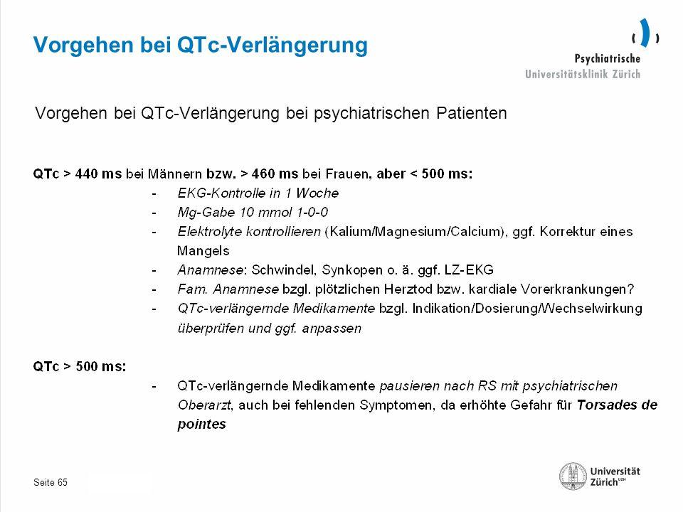 Seite 30.10.2013 Vorgehen bei QTc-Verlängerung Vorgehen bei QTc-Verlängerung bei psychiatrischen Patienten 65