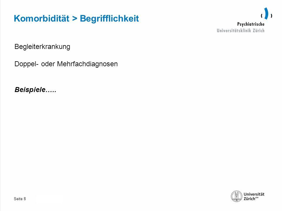 Seite 30.10.2013 Komorbidität > Begrifflichkeit Begleiterkrankung Doppel- oder Mehrfachdiagnosen Beispiele…..