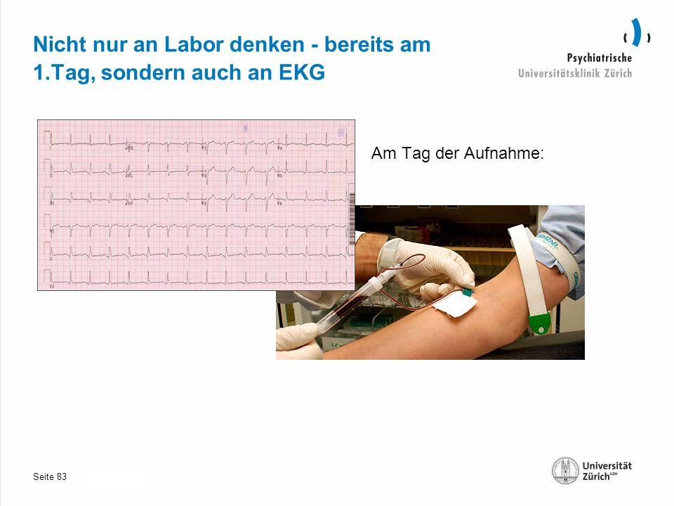 Seite 30.10.2013 Nicht nur an Labor denken - bereits am 1.Tag, sondern auch an EKG Am Tag der Aufnahme: 83