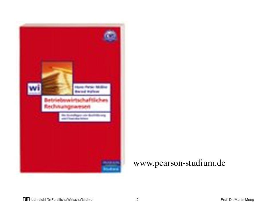 Prof. Dr. Martin Moog2 Lehrstuhl für Forstliche Wirtschaftslehre www.pearson-studium.de