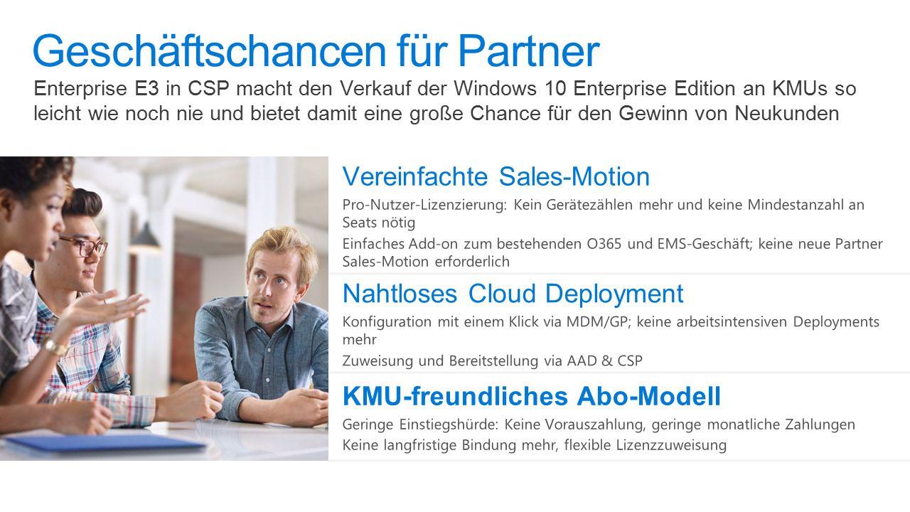 Enterprise E3 in CSP macht den Verkauf der Windows 10 Enterprise Edition an KMUs so leicht wie noch nie und bietet damit eine große Chance für den Gewinn von Neukunden