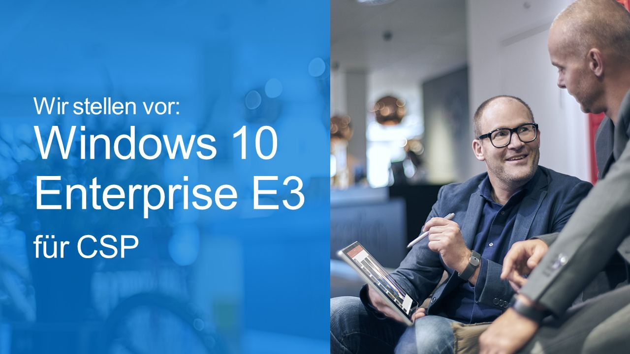 Wir stellen vor: Windows 10 Enterprise E3 für CSP