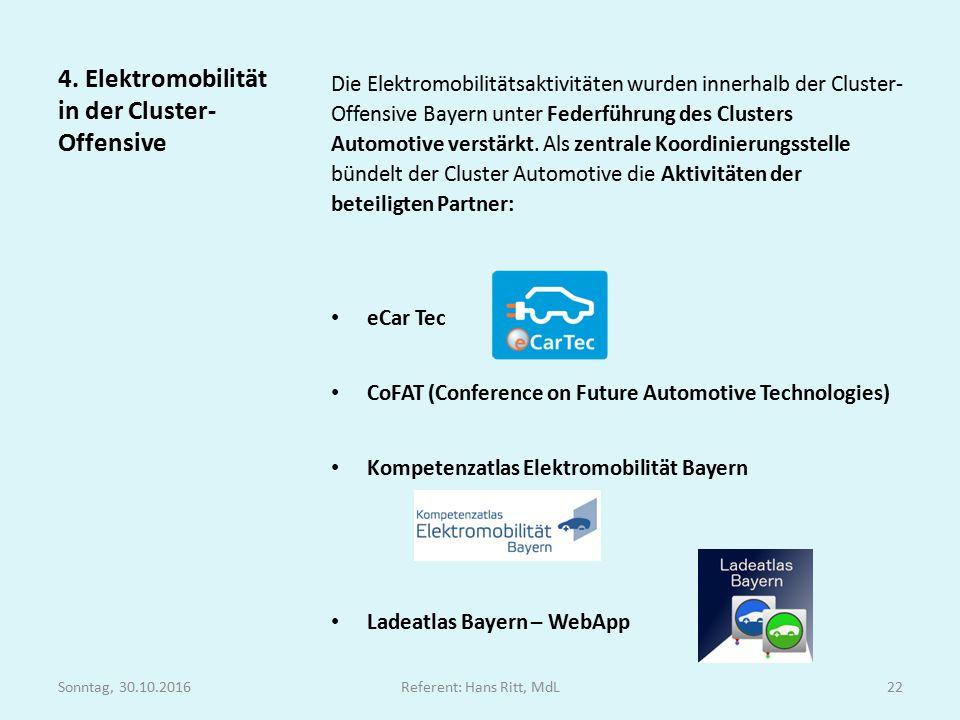 Die Elektromobilitätsaktivitäten wurden innerhalb der Cluster- Offensive Bayern unter Federführung des Clusters Automotive verstärkt.