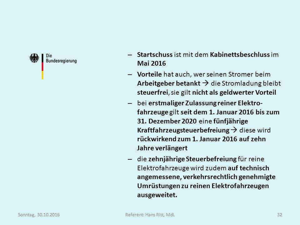 – Startschuss ist mit dem Kabinettsbeschluss im Mai 2016 – Vorteile hat auch, wer seinen Stromer beim Arbeitgeber betankt  die Stromladung bleibt steuerfrei, sie gilt nicht als geldwerter Vorteil – bei erstmaliger Zulassung reiner Elektro- fahrzeuge gilt seit dem 1.
