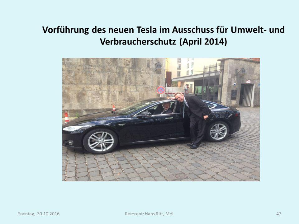 Vorführung des neuen Tesla im Ausschuss für Umwelt- und Verbraucherschutz (April 2014) Sonntag, 30.10.2016Referent: Hans Ritt, MdL47