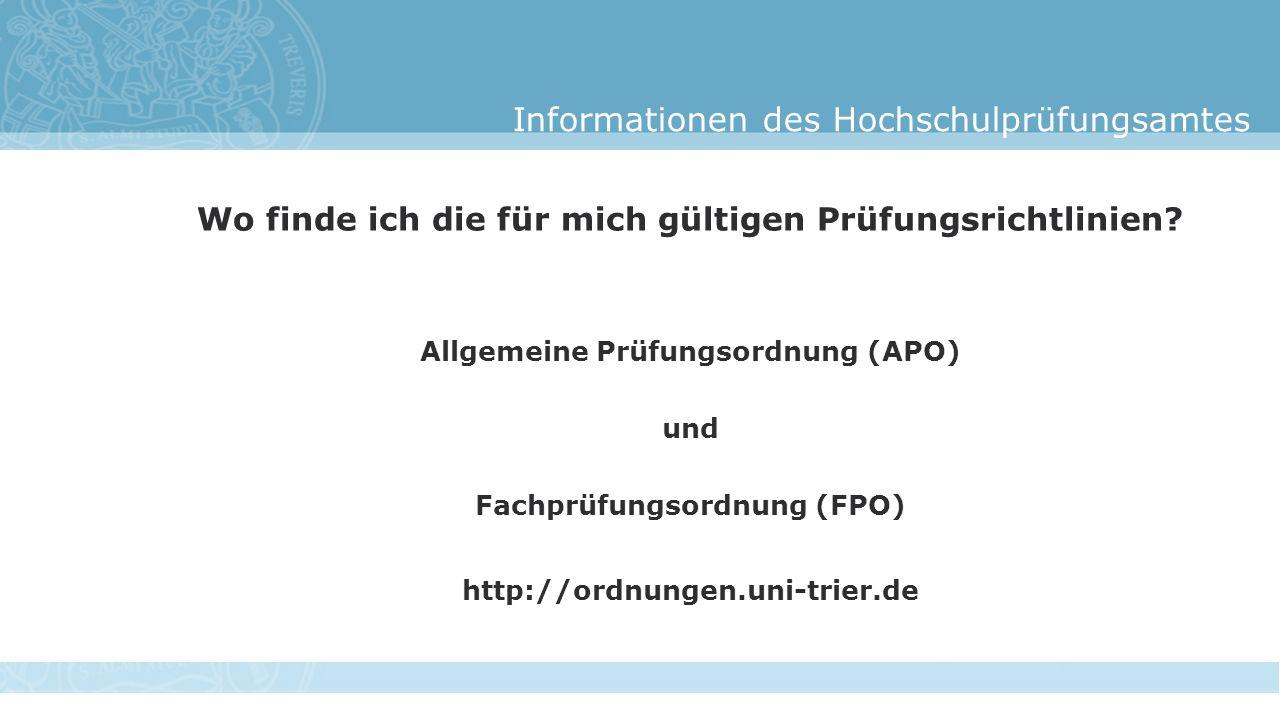 Informationen des Hochschulprüfungsamtes Wo finde ich die für mich gültigen Prüfungsrichtlinien.
