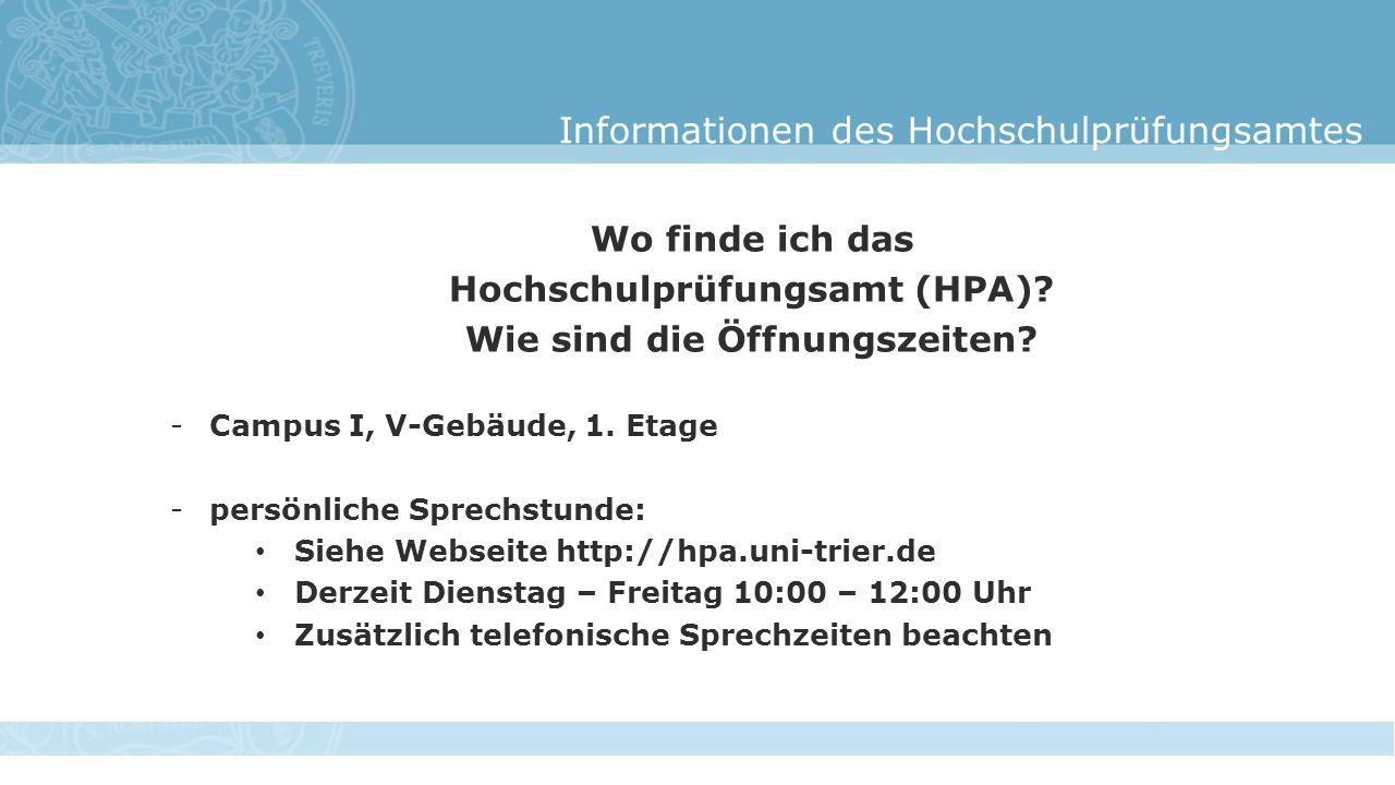 Informationen des Hochschulprüfungsamtes Wo finde ich das Hochschulprüfungsamt (HPA).