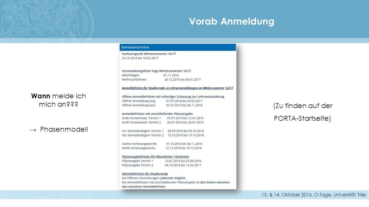 Vorab Anmeldung 13. & 14. Oktober 2016, O-Tage, Universität Trier Wann melde ich mich an .