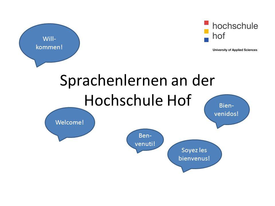 Sprachenlernen an der Hochschule Hof Ben- venuti. Soyez les bienvenus.