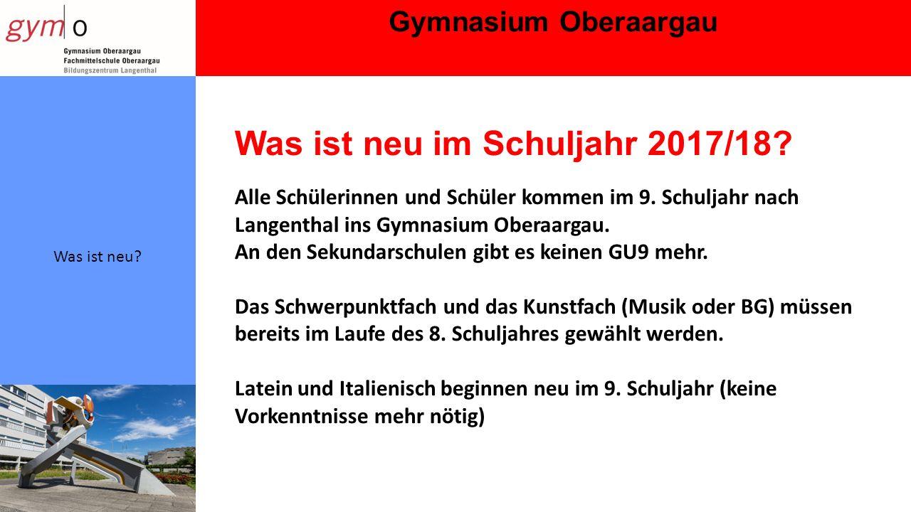 Gymnasium Oberaargau Was ist neu. Was ist neu im Schuljahr 2017/18.