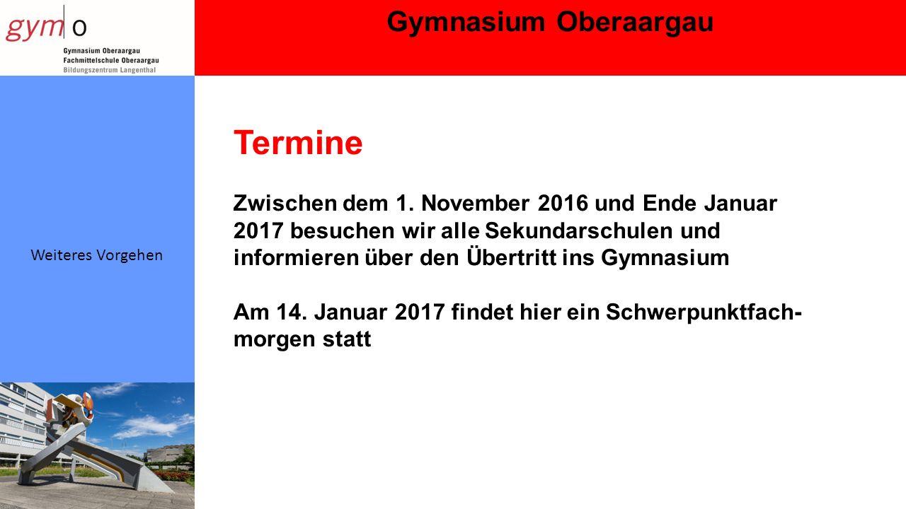 Gymnasium Oberaargau Weiteres Vorgehen Termine Zwischen dem 1.