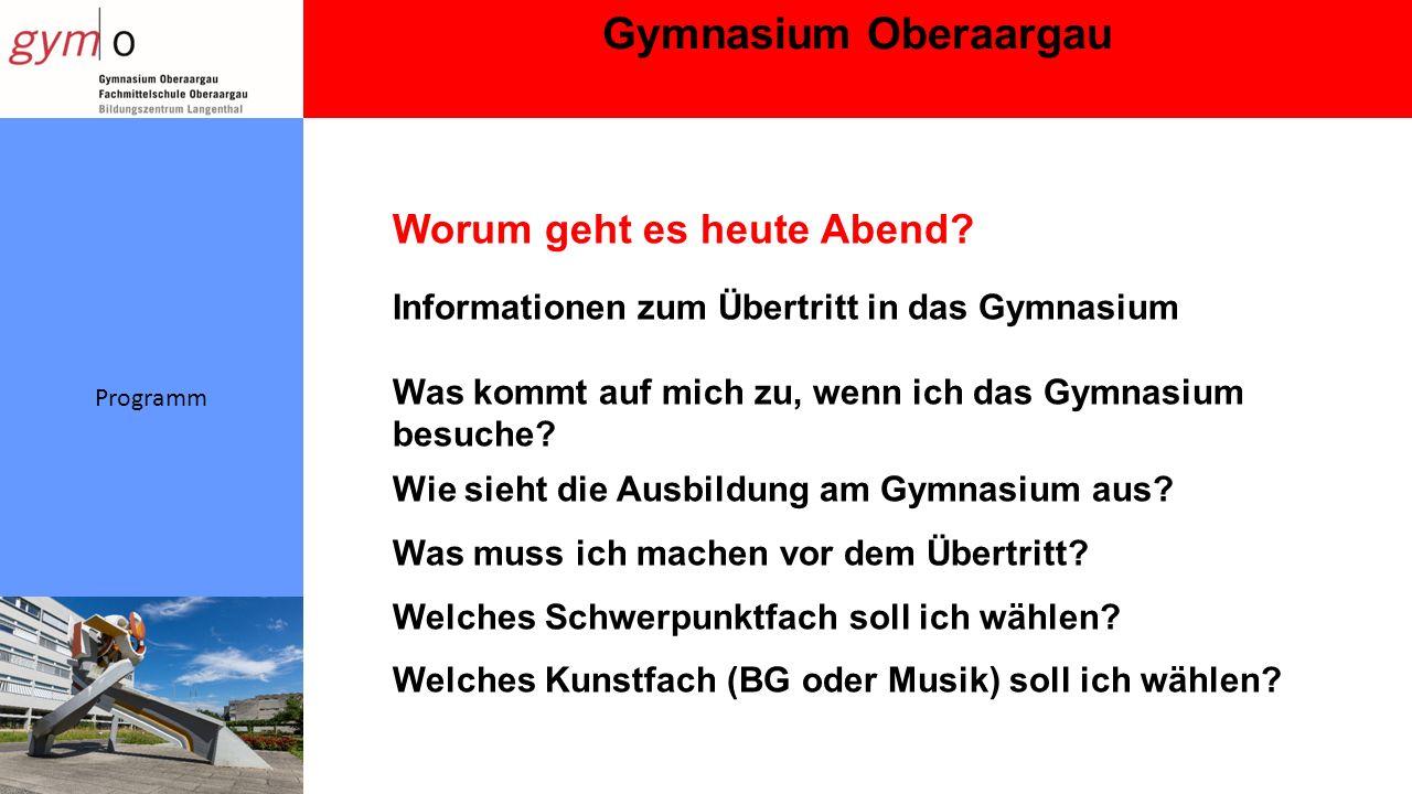Gymnasium Oberaargau Programm Worum geht es heute Abend.