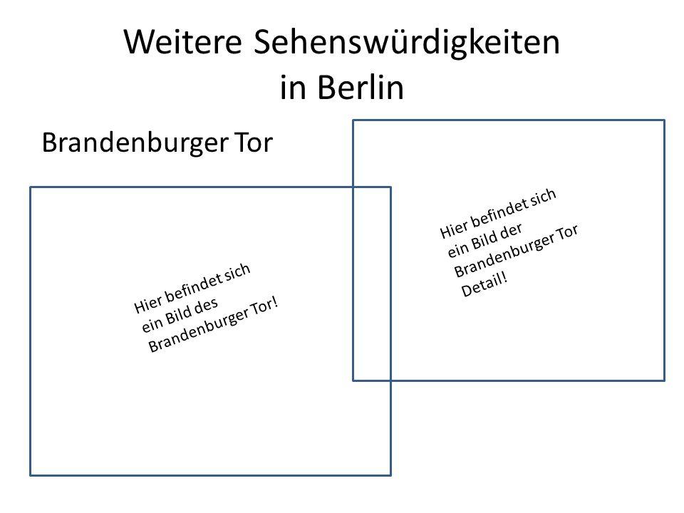 Weitere Sehenswürdigkeiten in Berlin Brandenburger Tor Hier befindet sich ein Bild des Brandenburger Tor.