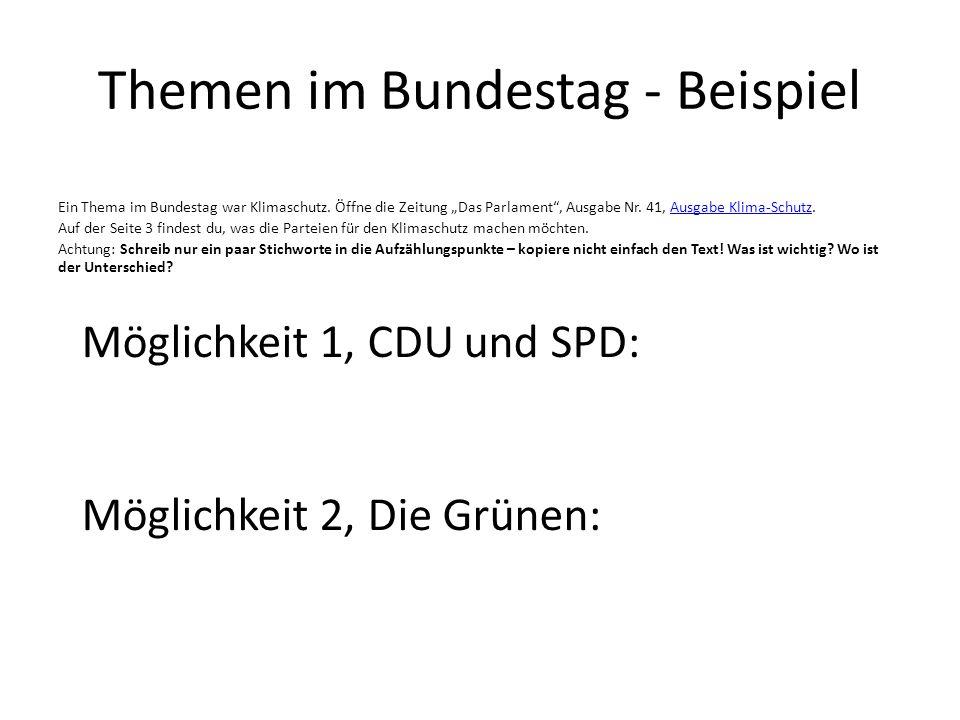Themen im Bundestag - Beispiel Ein Thema im Bundestag war Klimaschutz.