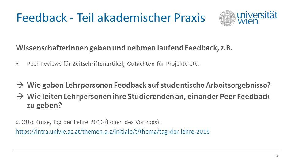 Feedback - Teil akademischer Praxis 2 WissenschafterInnen geben und nehmen laufend Feedback, z.B.