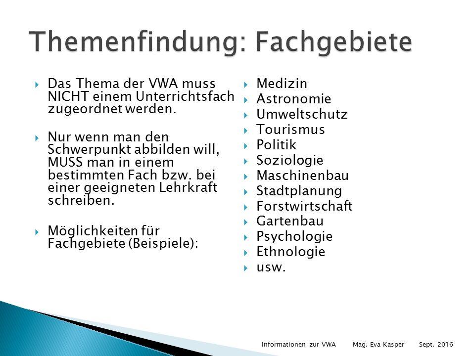  Das Thema der VWA muss NICHT einem Unterrichtsfach zugeordnet werden.