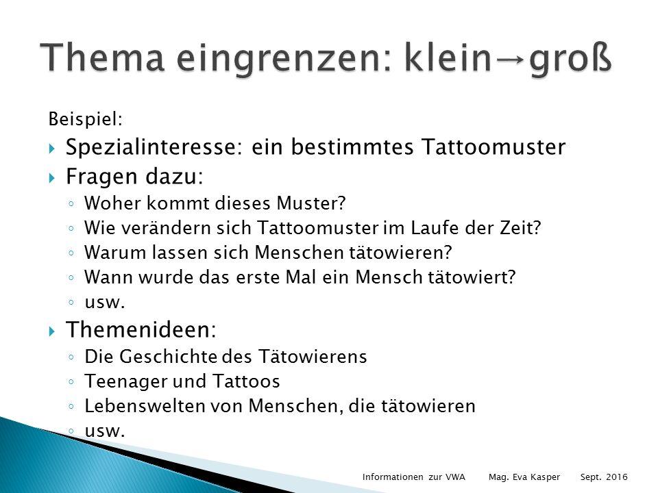 Beispiel:  Spezialinteresse: ein bestimmtes Tattoomuster  Fragen dazu: ◦ Woher kommt dieses Muster.