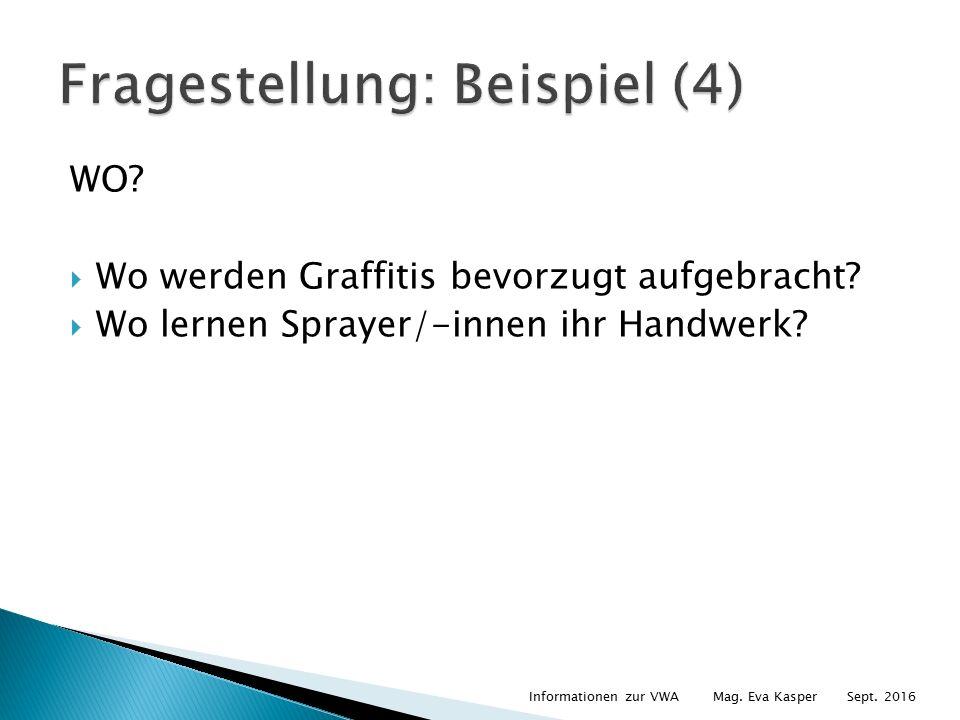 WO.  Wo werden Graffitis bevorzugt aufgebracht.  Wo lernen Sprayer/-innen ihr Handwerk.