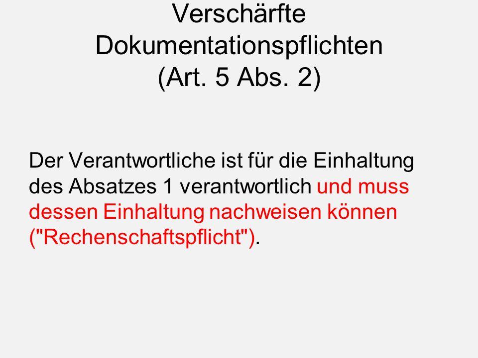 Verschärfte Dokumentationspflichten (Art. 5 Abs.