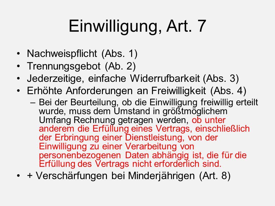 Einwilligung, Art. 7 Nachweispflicht (Abs. 1) Trennungsgebot (Ab.