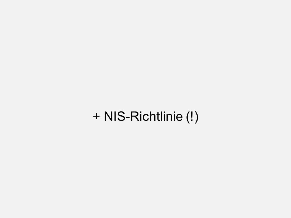 + NIS-Richtlinie (!)