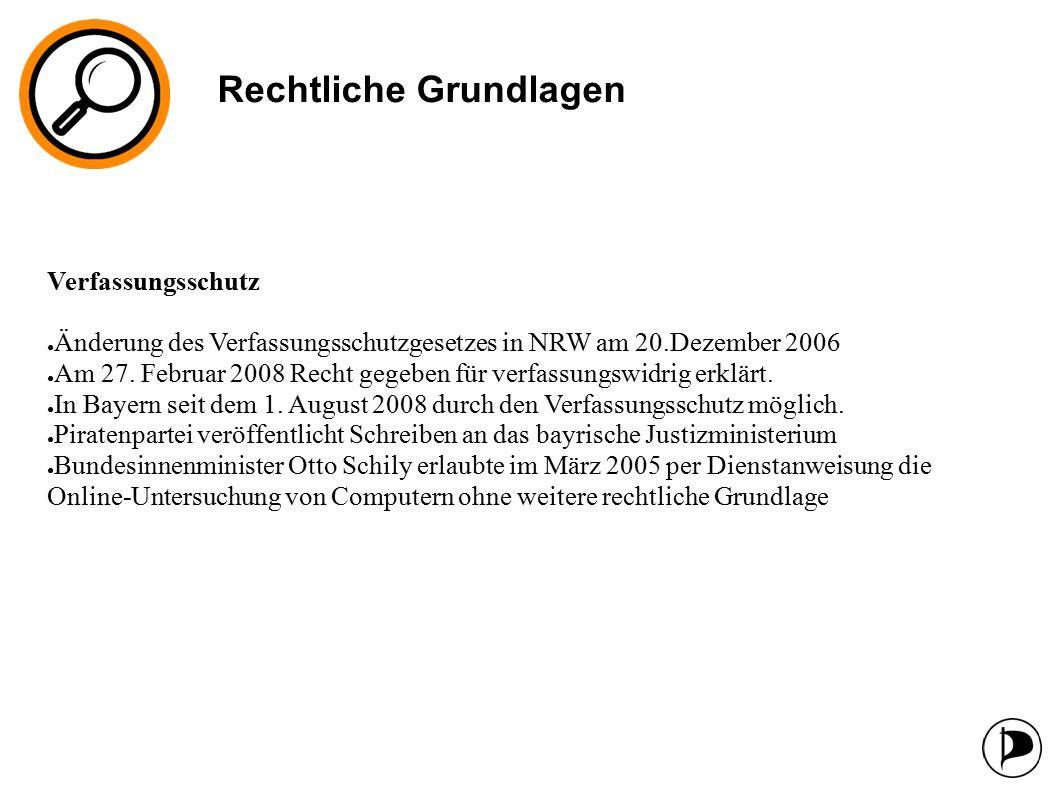 Rechtliche Grundlagen Verfassungsschutz ● Änderung des Verfassungsschutzgesetzes in NRW am 20.Dezember 2006 ● Am 27.
