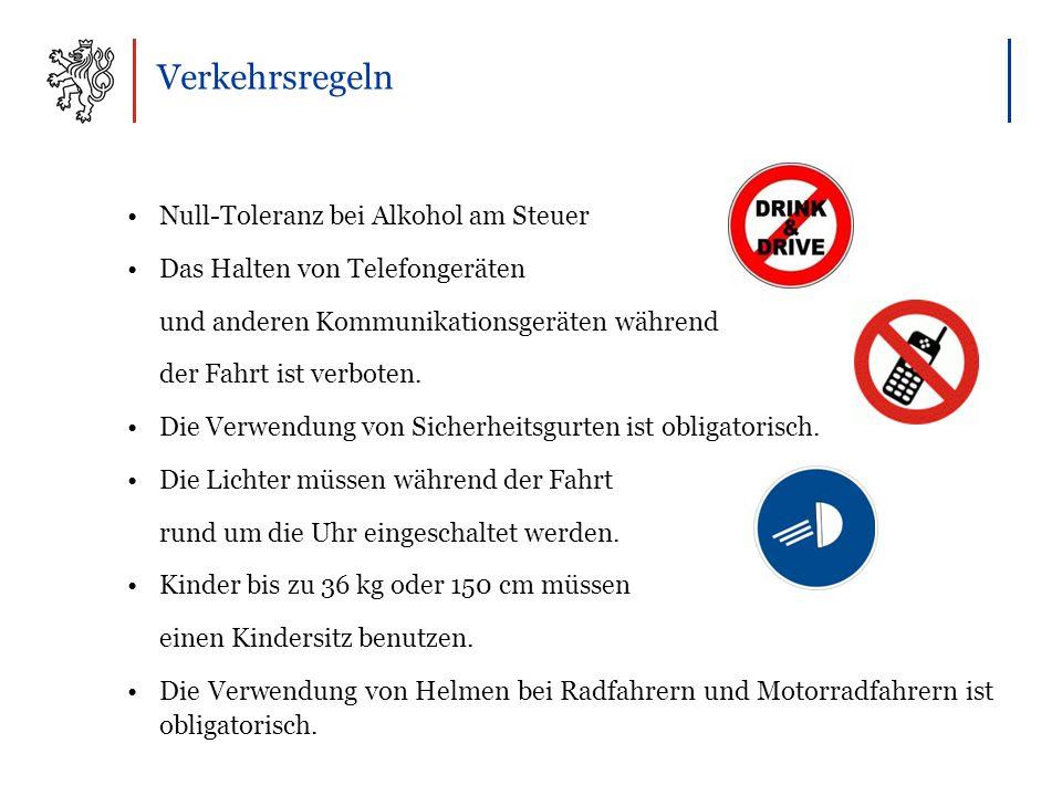 Verkehrsregeln Null-Toleranz bei Alkohol am Steuer Das Halten von Telefongeräten und anderen Kommunikationsgeräten während der Fahrt ist verboten.