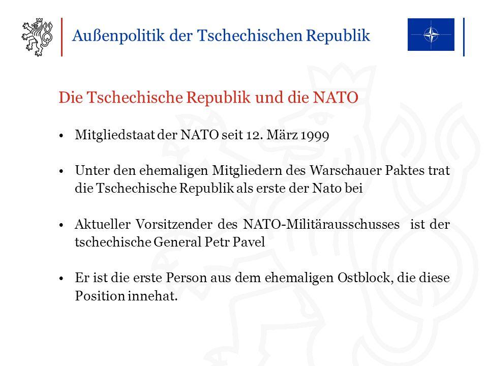 Außenpolitik der Tschechischen Republik Die Tschechische Republik und die NATO Mitgliedstaat der NATO seit 12.