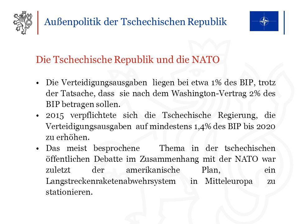 Außenpolitik der Tschechischen Republik Die Tschechische Republik und die NATO Die Verteidigungsausgaben liegen bei etwa 1% des BIP, trotz der Tatsache, dass sie nach dem Washington-Vertrag 2% des BIP betragen sollen.