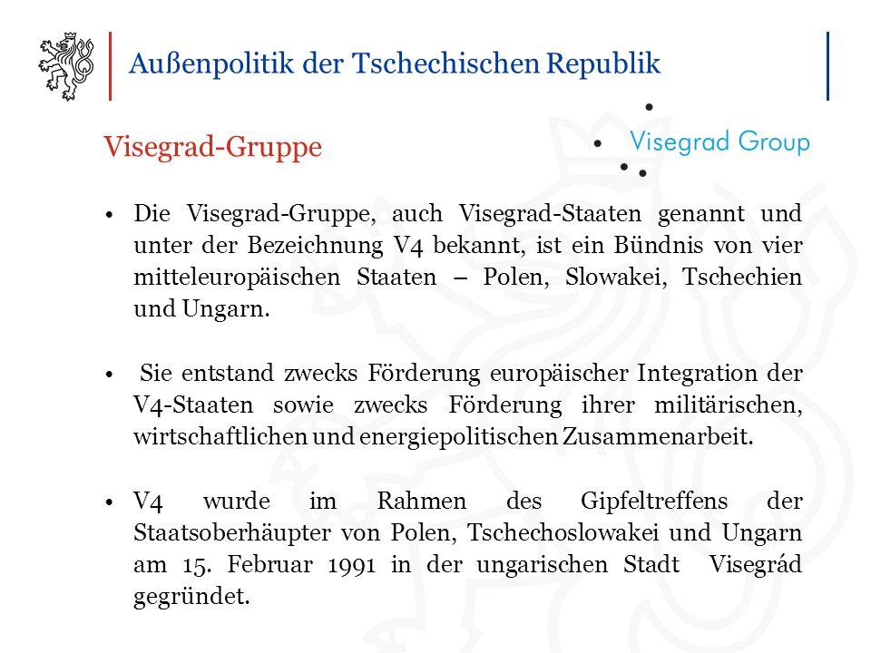Außenpolitik der Tschechischen Republik Visegrad-Gruppe Die Visegrad-Gruppe, auch Visegrad-Staaten genannt und unter der Bezeichnung V4 bekannt, ist ein Bündnis von vier mitteleuropäischen Staaten – Polen, Slowakei, Tschechien und Ungarn.