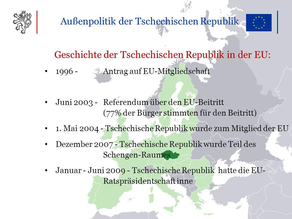 Außenpolitik der Tschechischen Republik Geschichte der Tschechischen Republik in der EU: 1996 -Antrag auf EU-Mitgliedschaft Juni 2003 - Referendum über den EU-Beitritt (77% der Bürger stimmten für den Beitritt) 1.