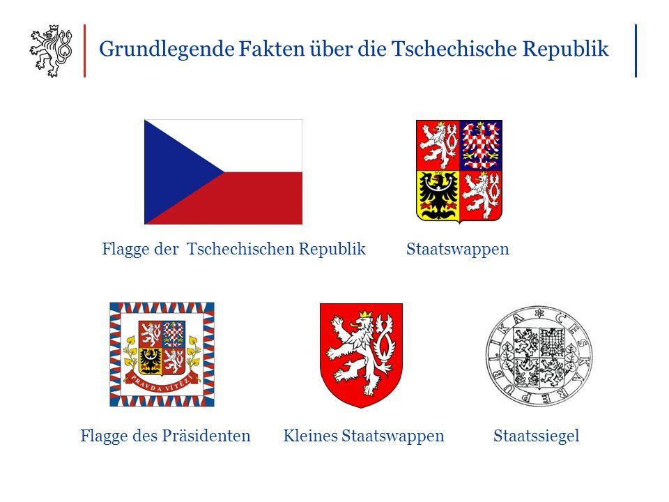 Grundlegende Fakten über die Tschechische Republik Flagge der Tschechischen Republik Staatswappen Flagge des Präsidenten Kleines Staatswappen Staatssiegel