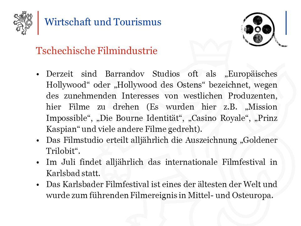"""Wirtschaft und Tourismus Tschechische Filmindustrie Derzeit sind Barrandov Studios oft als """"Europäisches Hollywood oder """"Hollywood des Ostens bezeichnet, wegen des zunehmenden Interesses von westlichen Produzenten, hier Filme zu drehen (Es wurden hier z.B."""