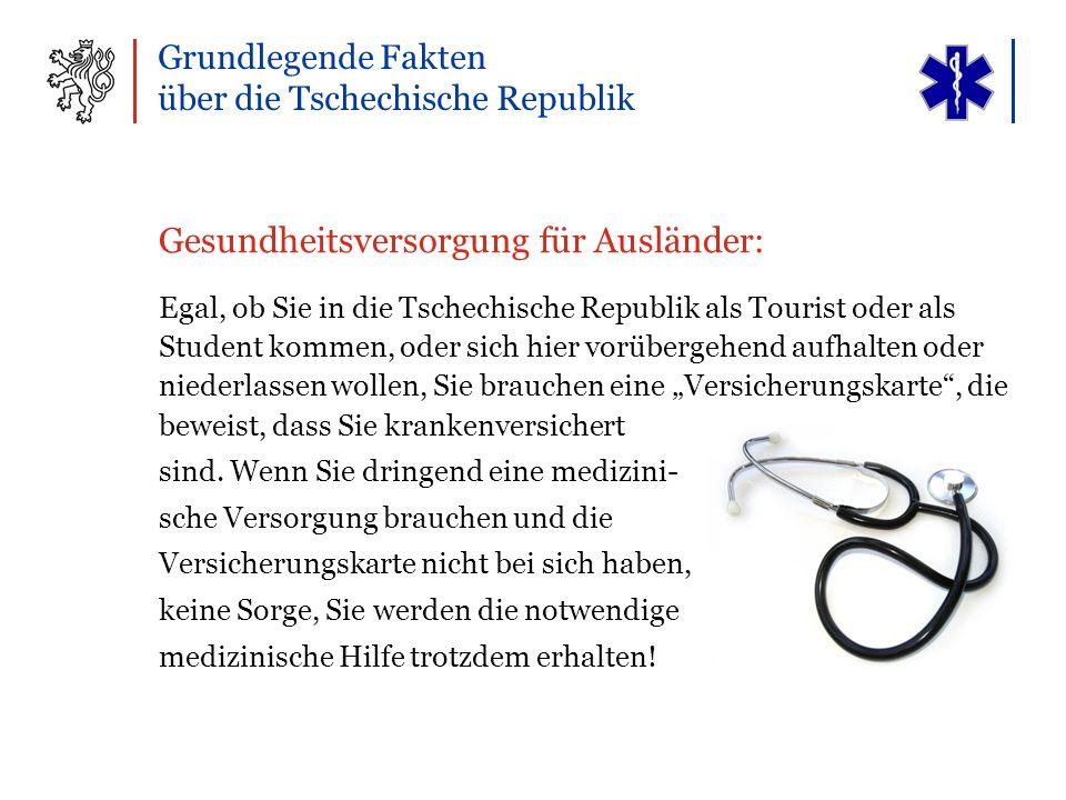"""Gesundheitsversorgung für Ausländer: Egal, ob Sie in die Tschechische Republik als Tourist oder als Student kommen, oder sich hier vorübergehend aufhalten oder niederlassen wollen, Sie brauchen eine """"Versicherungskarte , die beweist, dass Sie krankenversichert sind."""