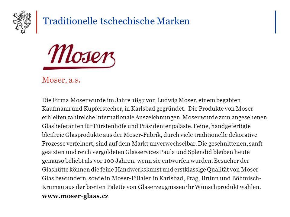 Traditionelle tschechische Marken Die Firma Moser wurde im Jahre 1857 von Ludwig Moser, einem begabten Kaufmann und Kupferstecher, in Karlsbad gegründet.