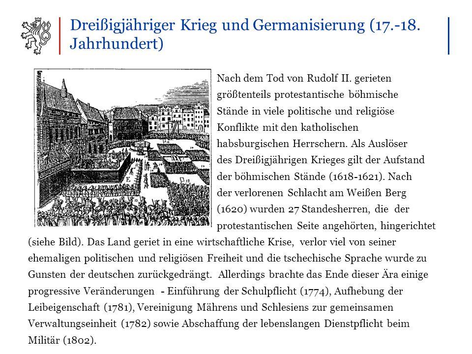 Dreißigjähriger Krieg und Germanisierung (17.-18. Jahrhundert) Nach dem Tod von Rudolf II.