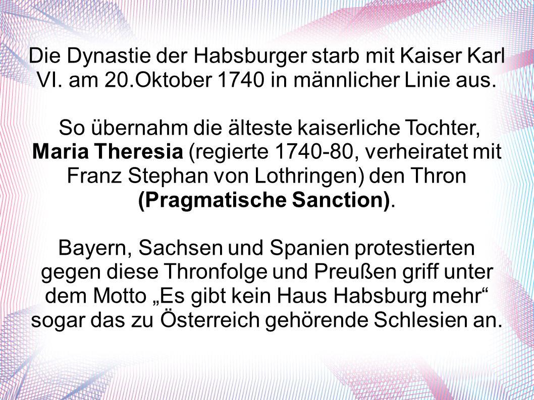 Die Dynastie der Habsburger starb mit Kaiser Karl VI.
