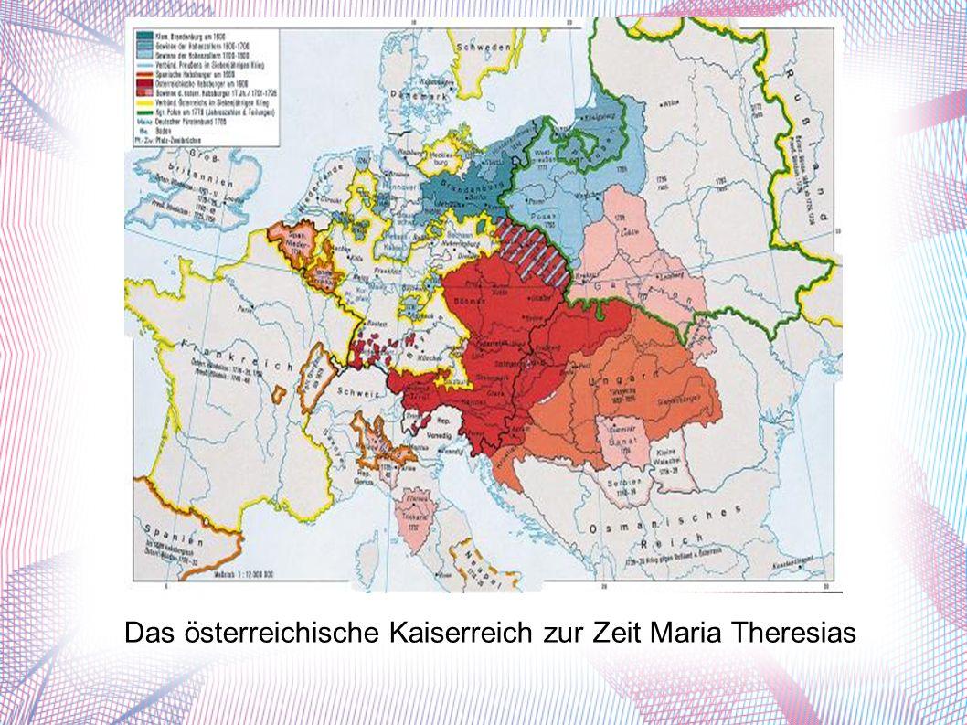 Das österreichische Kaiserreich zur Zeit Maria Theresias