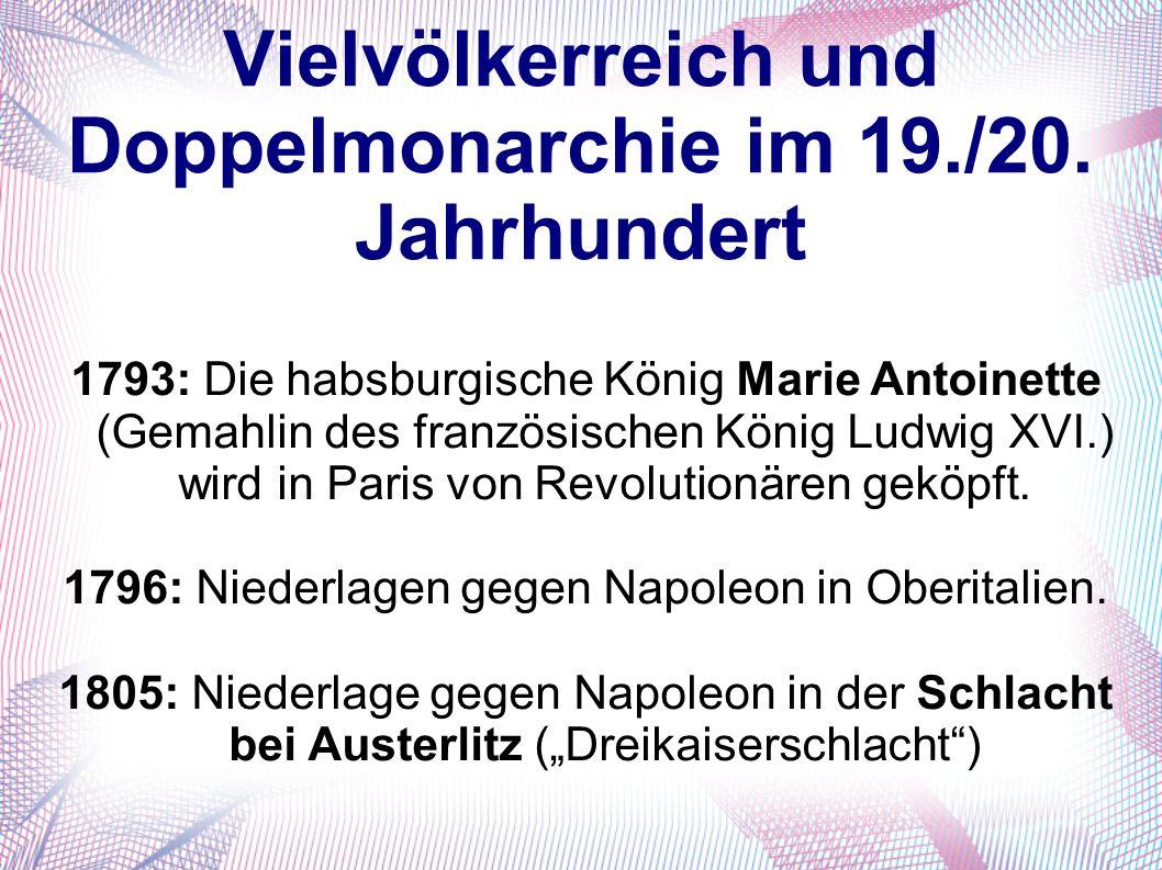 Vielvölkerreich und Doppelmonarchie im 19./20.