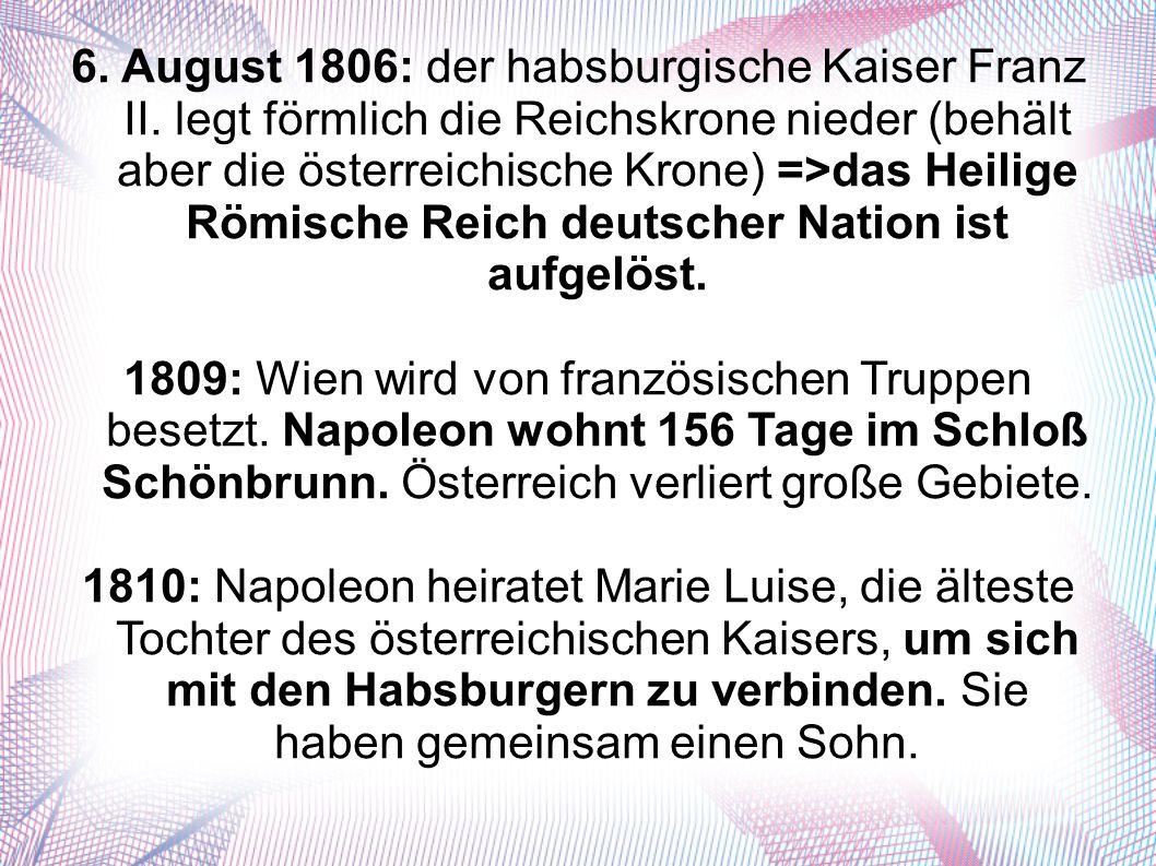 6. August 1806: der habsburgische Kaiser Franz II.