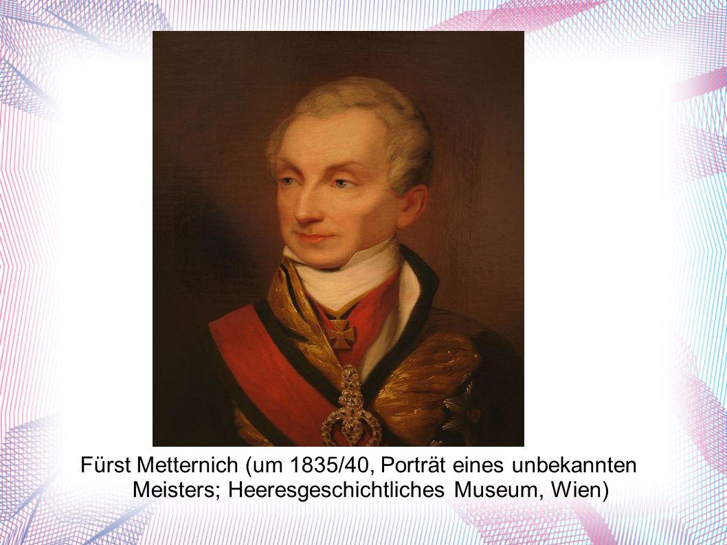 Fürst Metternich (um 1835/40, Porträt eines unbekannten Meisters; Heeresgeschichtliches Museum, Wien)