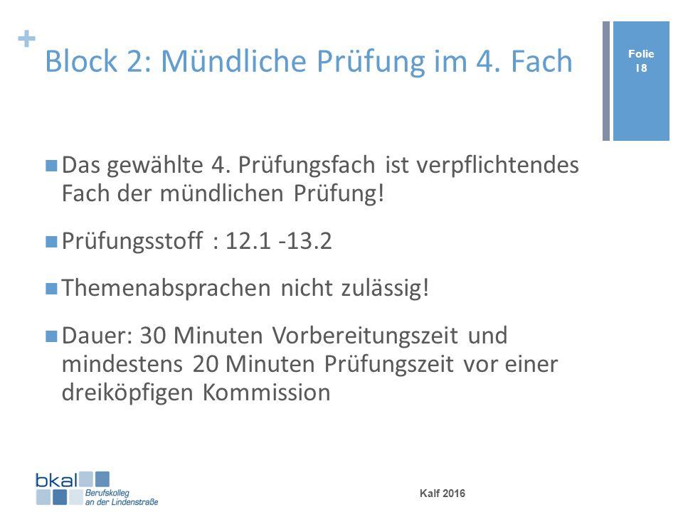 + Block 2: Mündliche Prüfung im 4. Fach Das gewählte 4.