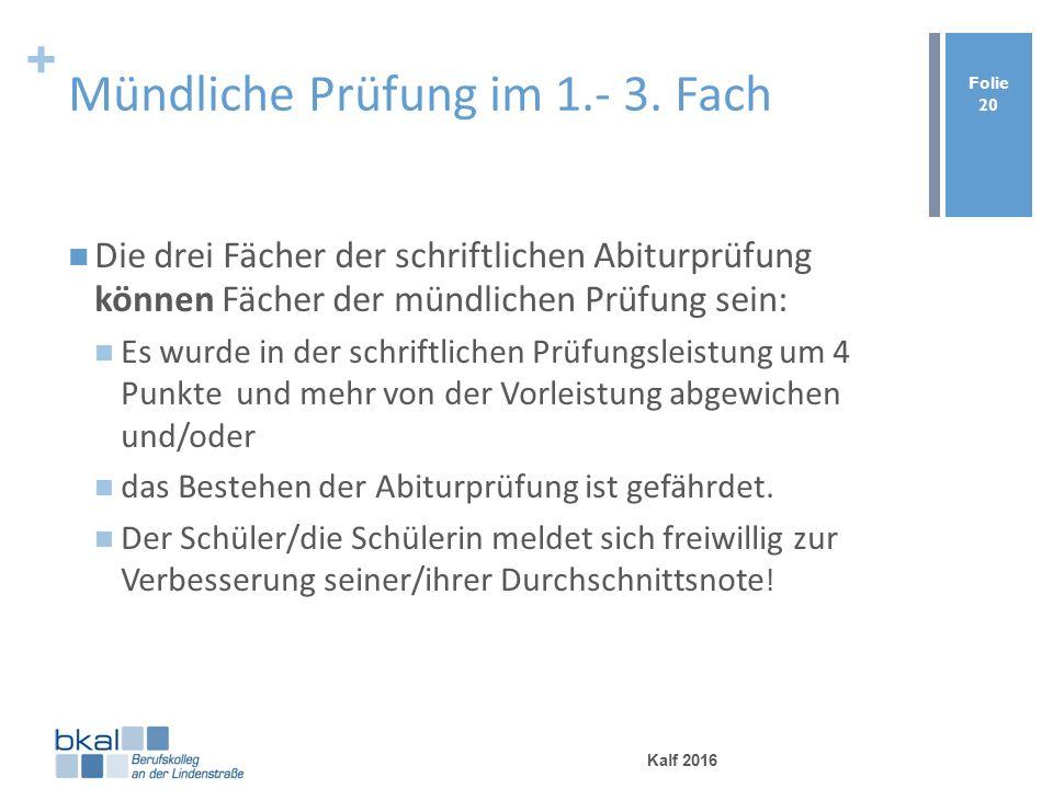 + Mündliche Prüfung im 1.- 3.