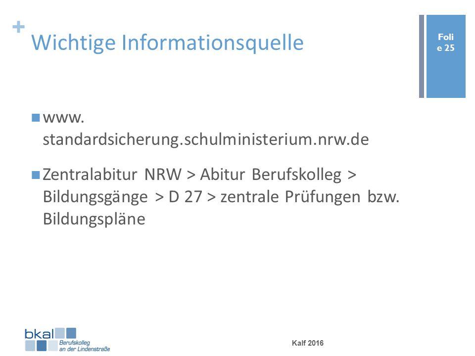 + Wichtige Informationsquelle www.