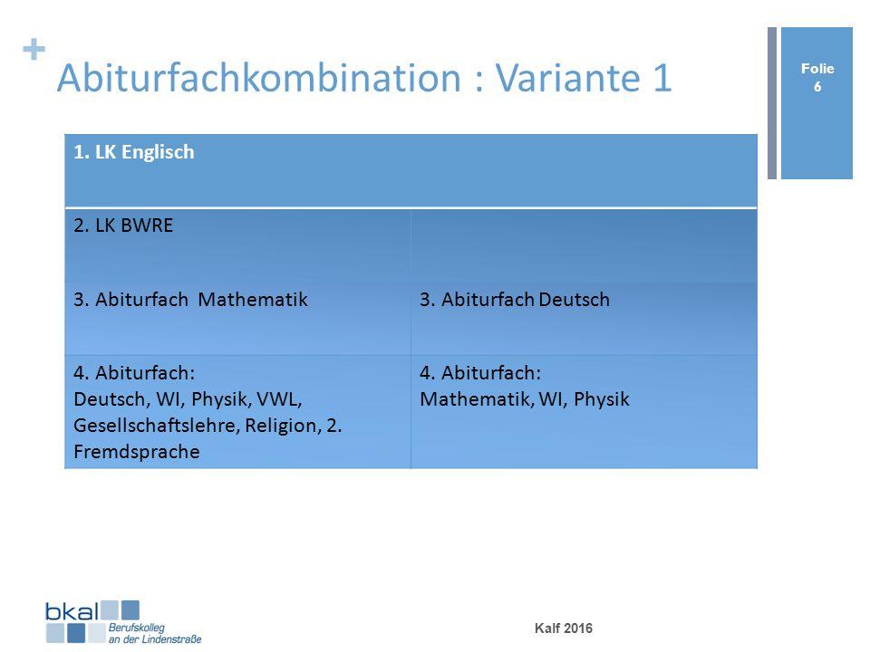 + Abiturfachkombination : Variante 1 Kalf 2016 Folie 6 1.